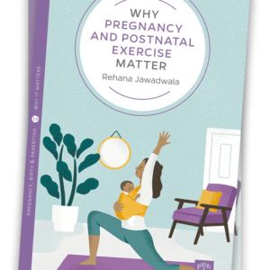 Book cover, Why Pregnancy & Postnatal Exercise Matter